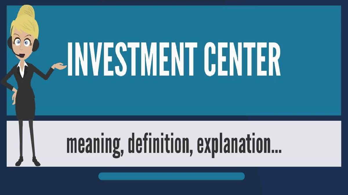 What is the Investment Center? – Definition, Mean, Example