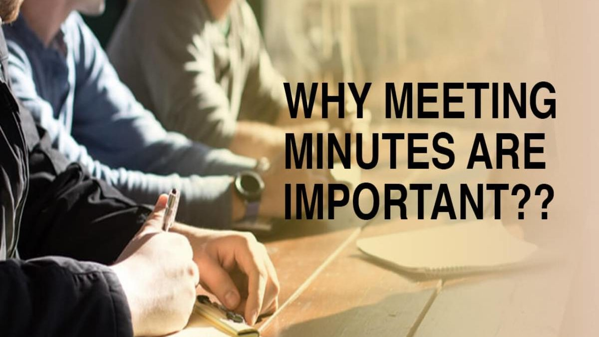 What are the Meeting Minutes? – Definition, Needs, Important